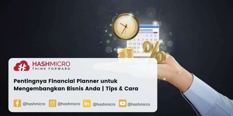 Pentingnya Financial Planner untuk Mengembangkan Bisnis Anda | Tips & Cara