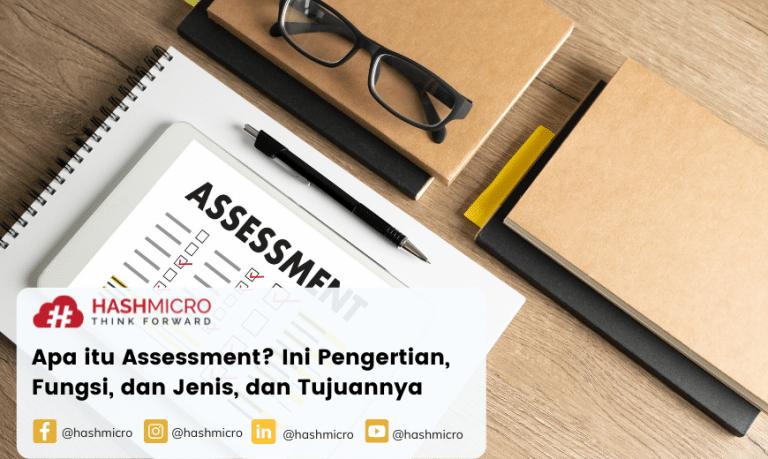 Apa itu Assessment? Ini Pengertian, Fungsi, dan Jenis, dan Tujuannya