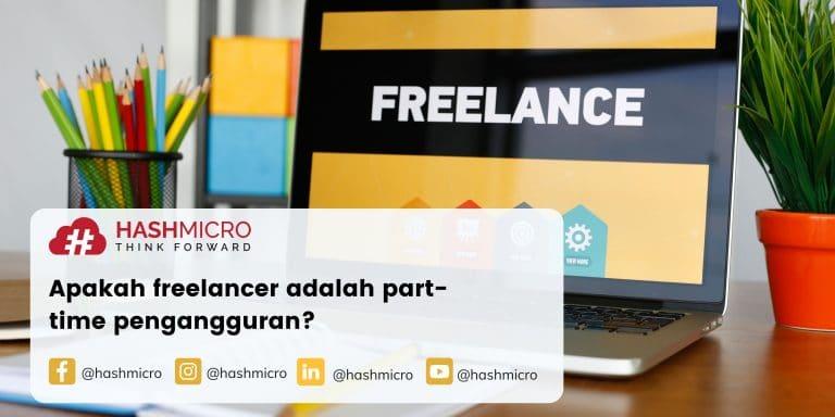 Apakah freelancer adalah part-time pengangguran?
