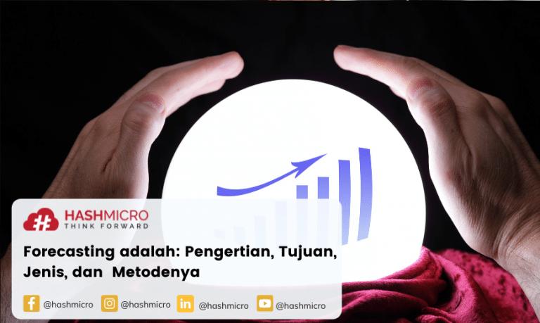 Forecasting adalah: Pengertian, Tujuan, Jenis, dan Metodenya