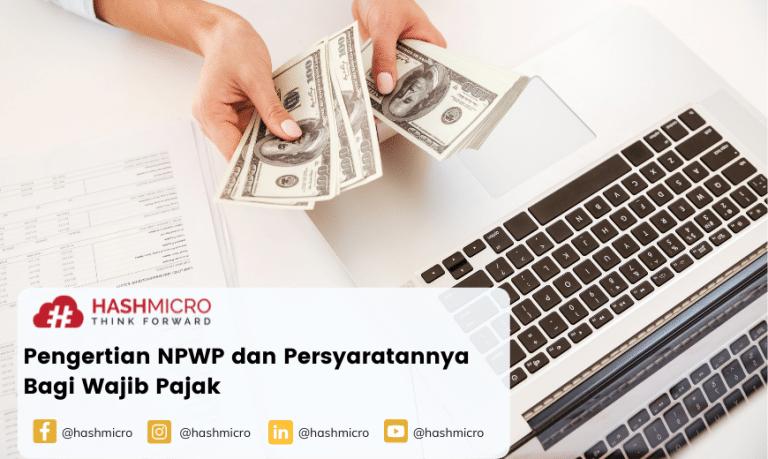 NPWP: Pengertian dan Persyaratannya Bagi Pribadi dan Badan Usaha di Indonesia