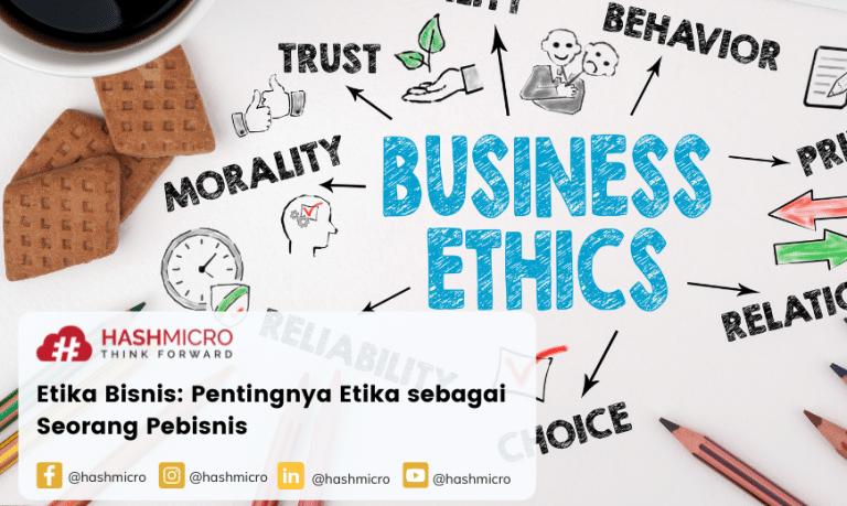 Etika Bisnis: Pentingnya Etika sebagai Seorang Pebisnis