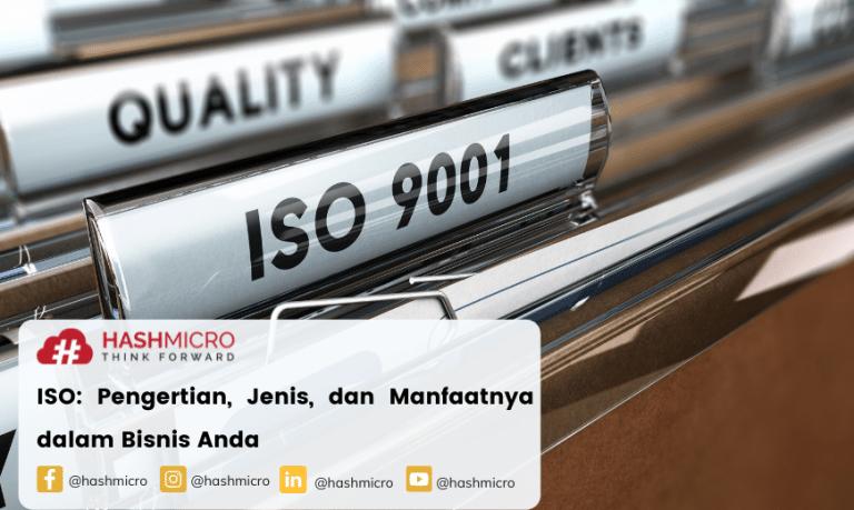 ISO: Pengertian, Jenis, dan Manfaatnya dalam Bisnis Anda