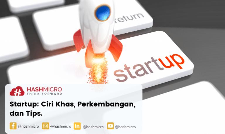 Startup: Ciri Khas, Perkembangan, dan Tips