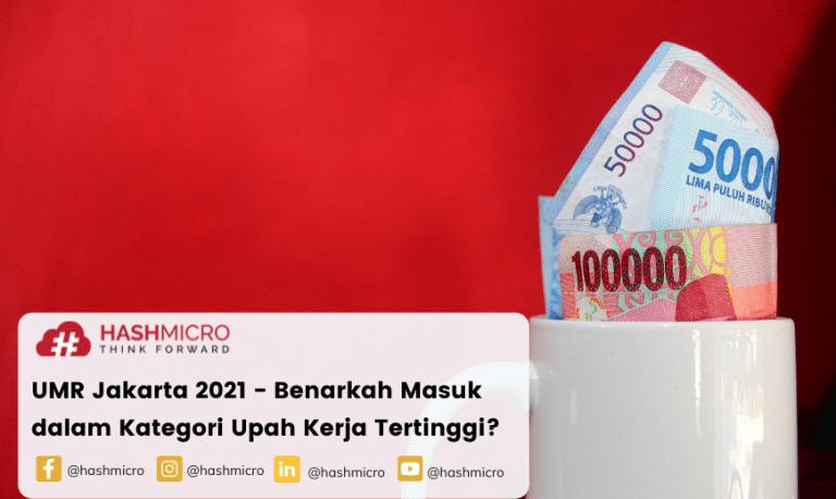 UMR Jakarta 2021 – Benarkah Masuk dalam Kategori Upah Kerja Tertinggi?