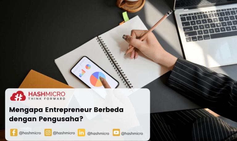 Mengapa Entrepreneur Berbeda dengan Pengusaha? Simak Penjelasan Berikut!