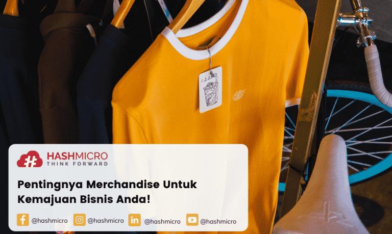 Pentingnya Merchandise Untuk Kemajuan Bisnis Anda!