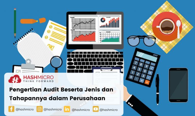 Pengertian Audit Beserta Jenis dan Tahapannya dalam Perusahaan