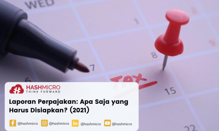 Laporan Perpajakan: Apa Saja yang Harus Disiapkan? (2021)