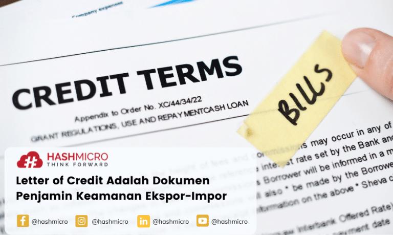 Letter of Credit Adalah Dokumen Penjamin Keamanan Ekspor-Impor