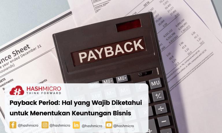Payback Period: Hal yang Wajib Diketahui untuk Menentukan Keuntungan Bisnis Anda