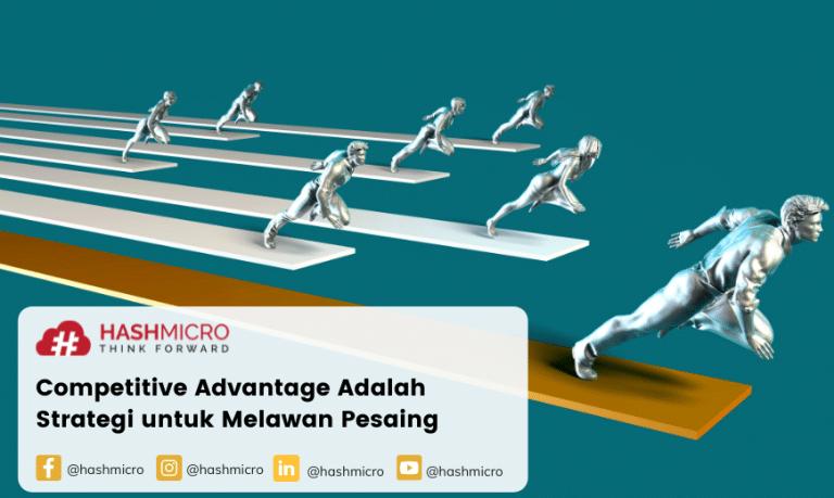 Competitive Advantage Adalah Strategi untuk Melawan Pesaing