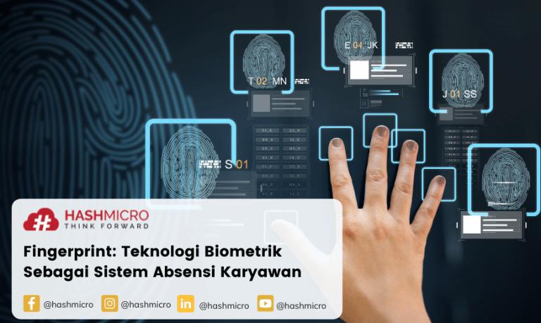 Fingerprint: Teknologi Biometrik Sebagai Sistem Absensi Karyawan