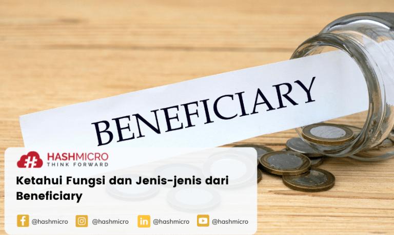 Beneficiary Adalah: Mengetahui Fungsi dan Jenisnya